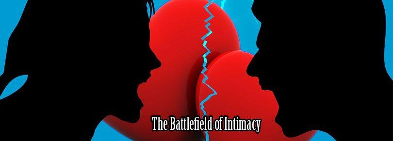The Battlefield of Intimacy