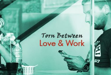 Torn between love and work