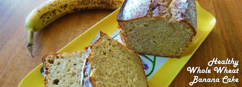 Healthy Whole Wheat Banana Cake